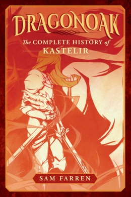 Dragonoak: The Complete History of Kastelir– areview
